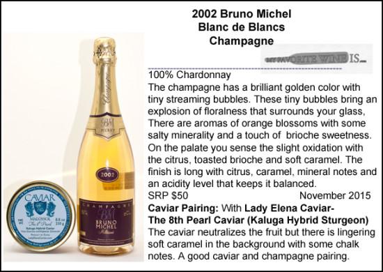2002 Bruno Michel Blanc de Blancs with Kaluga caviar pairing