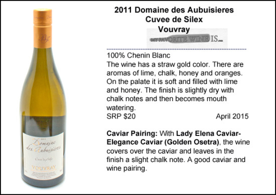 2011 Domome des Aubuisieres Cuvee de Silex Vouvray with Elegance caviar pairing