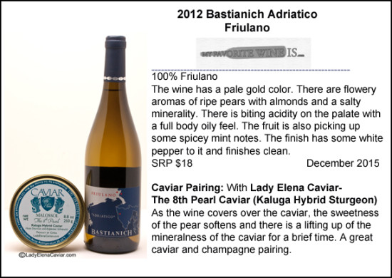 2012 Bastianich Asriatico Fiulano wine with Kaluga caviar pairing