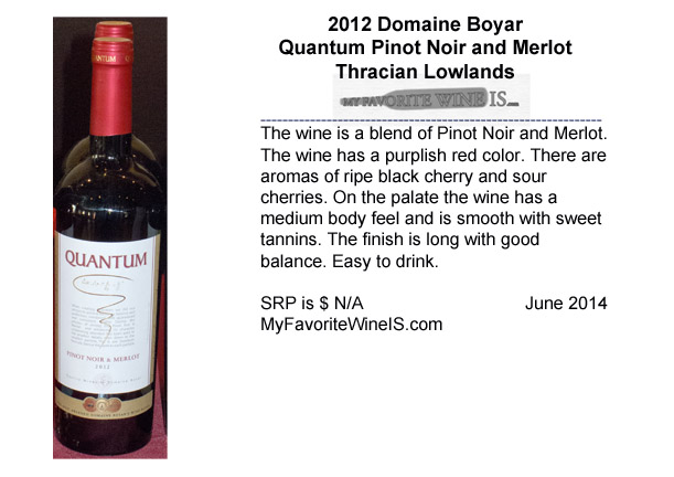 2012 Domaine Boyar Quantum Pinot Noir and Merlot from Bulgaria