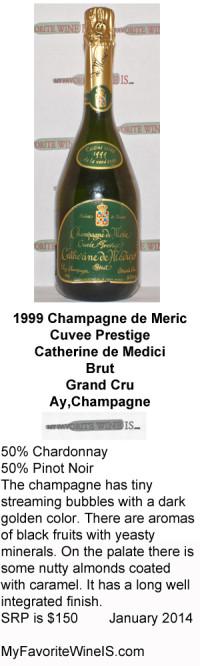 1999 Champagne de Meric Cuvee Prestige Catherine de Medici my favorite wine is